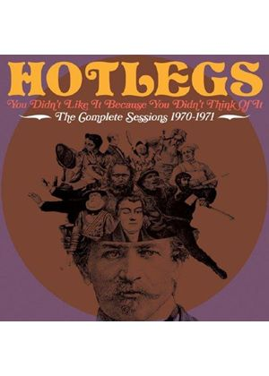 Hotlegs - You Didn't Like It Because You Didn't Think Of It (The Complete Sessions 1970-1971) (Music CD)