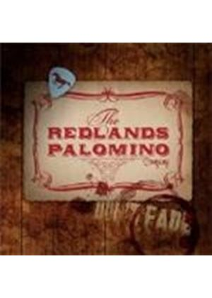 Redlands Palomino Company (The) - Don't Fade (Music CD)
