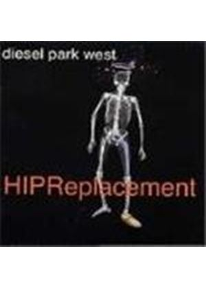 Diesel Park West - HIP Replacement