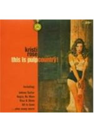 Kristi Rose - This Is Pulp Country!
