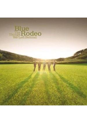Blue Rodeo - Things We Left Behind, The (Music CD)