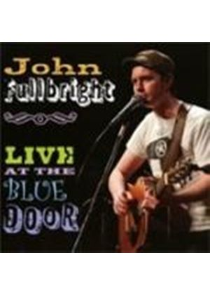 John Fullbright - Live At The Blue Door (Music CD)