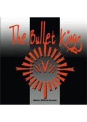 Bullet Kings  The - Rebels Without Reason (Music Cd)