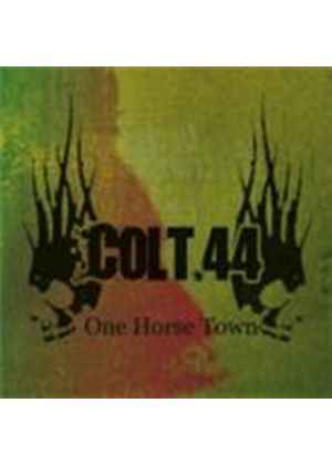 Colt .44 - One Horse Town (Music CD)