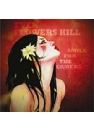 Even Flowers Kill - Smile For The Camera (Music CD)