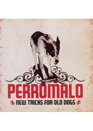 Perro Malo - New Tricks For Old Dogs (Music CD)