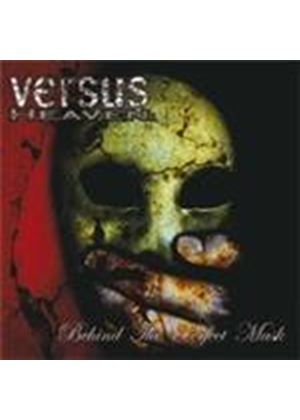 Versus Heaven - Behind The Perfect Mask (Music CD)