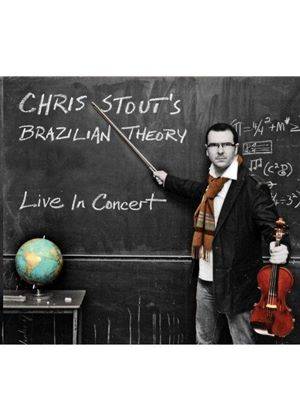 Chris Stout's Brazilian Theory - Live in Concert (Music CD)
