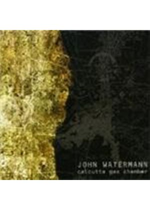 John Watermann - Calcutta Gas Chamber (Music Cd)
