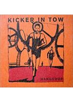 Hanged Up - Kicker In Tow (Music CD)