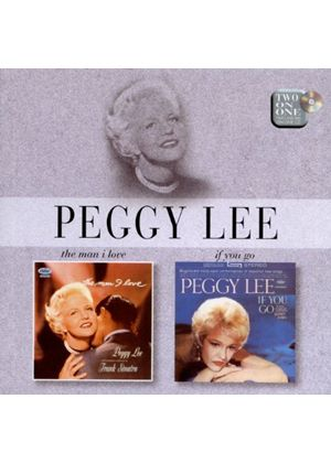 Peggy Lee - Man I Love, The/If You Go