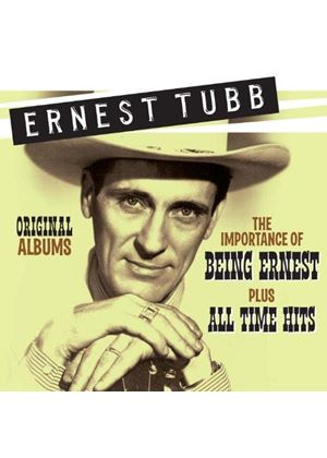 Ernest Tubb - The Importance of Being Ernest & All Time Hits (Music CD)
