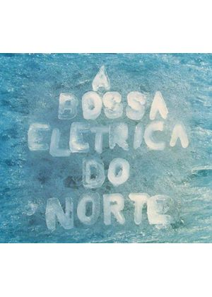Bossa Electrica (A) - Do Norte (Music CD)