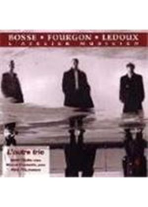 Bosse/Fourgon/Ledoux - Chamber Works
