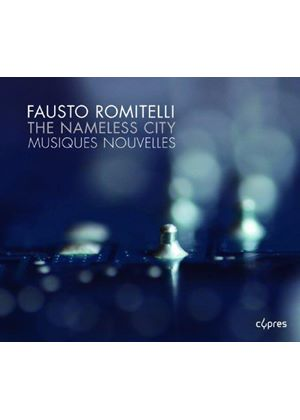 Fausto Romitelli: The Nameless City (Music CD)