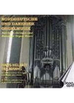 Hans Helmut Tillmanns - North German and Danziger Organ Music