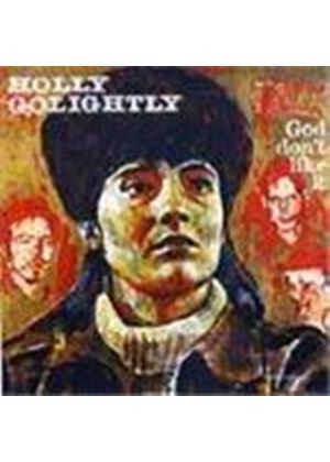 Holly Golightly - God Don't Like It