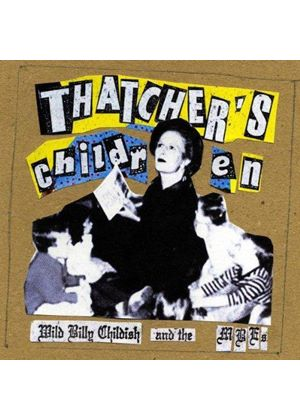 Wild Billy Childish And The Musicians Of - Thatcher's Children