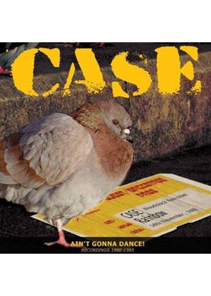 Case - Ain't Gonna Dance (Recordings 1980-1985) (Music CD)