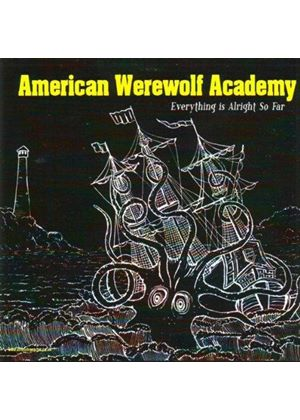 American Werewolf Academy - Everything Is Alright So Far (Music CD)