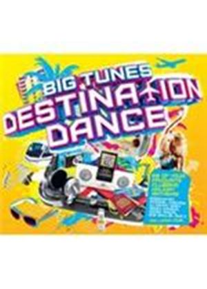 Various Artists - Big Tunes - Destination Dance (Music CD)