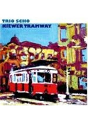 Trio Scho - Kiewer Tramway (Music CD)