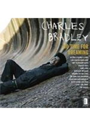 Charles Bradley - No Time For Dreaming (Music CD)