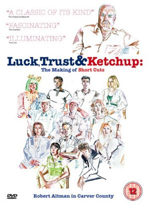 Luck, Trust And Ketchup - The Making Of Short Cuts