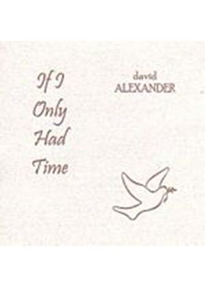David Alexander - If I Only Had Time (Music CD)