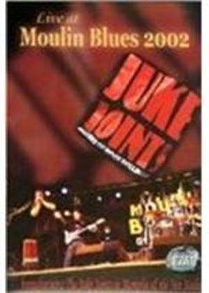 The Juke Joints: Live At Moulin Blues 2002