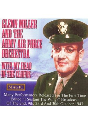 Glenn Miller & The Army Airforce Orchestra - With My Head In The Clouds