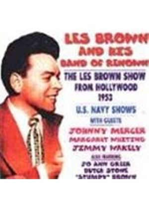 Les Brown & His Band Of Renown - Les Brown Show From Hollywood 1953, The (US Navy Shows)