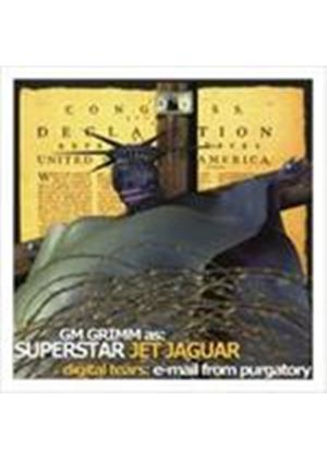 Superstar Jet Jaguar - Digital Tears: E-Mail From Purgatory (GM Grimm As...) (Music CD)