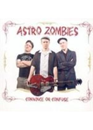 Astro Zombies - Convince Or Confuse (Music CD)