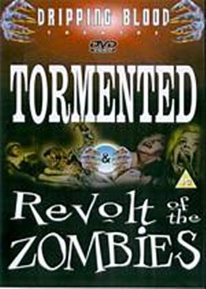 Tormented / Revolt Of The Zombies