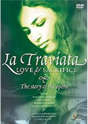 La Traviata - Love And Sacrifice - The Story Of The Opera