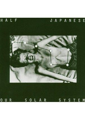 Half Japanese - OUR SOLAR SYSTEM