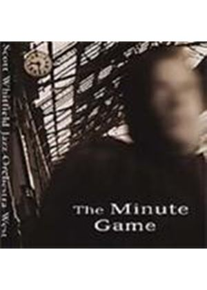 Scott Whitfield Jazz Orchestra East (The) - Minute Game, The