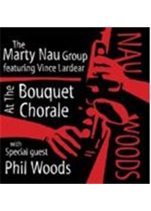 Marty Nau And Phil Woods - At The Bouquet Chorale