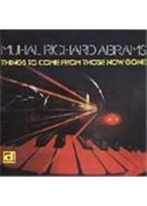 Muhal Richard Abrams - Things To Come From Those Now Gone
