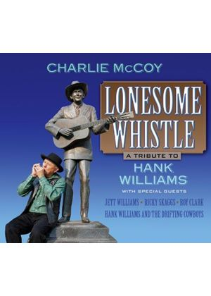 Charlie McCoy - Lonesome Whistle (A Tribute To Hank Williams) (Music CD)