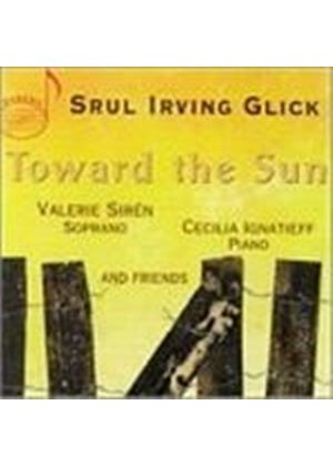 SRUL GLICK - TOWARD THE SUN - SONG CYCLES