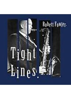 Robert Fowler - Tight Lines (Music CD)