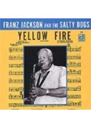 Franz Jackson & The Salty Dogs - Yellow Fire