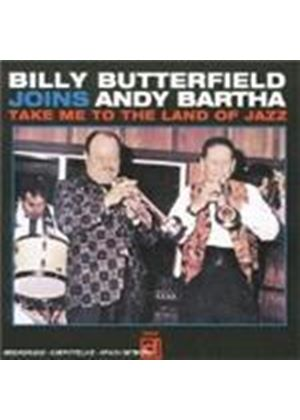 Billy Butterfield & Andy Bartha - Take Me To The Land Of Jazz