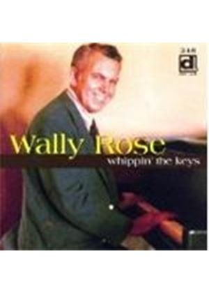 Wally Rose - Whippin' The Keys [European Import]