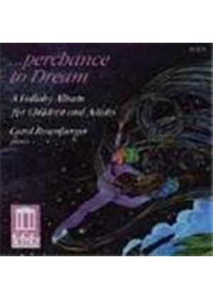 Perchance to Dream: A lullaby album for adults and children