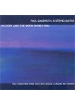 Paul Galbraith - In Every Lake The Moon Shines Full (Folk Tunes From Spain Scotland Greece Hungary & Norway)