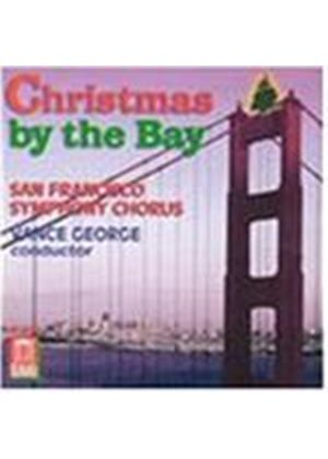 VARIOUS COMPOSERS - Christmas By The Bay (San Francisco Symphony Chorus)
