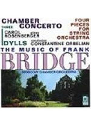 Bridge: Chamber Concerto; Four Pieces for Strings; Three